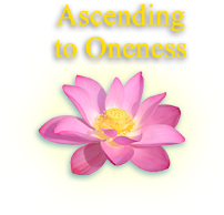 Ascending To Oneness